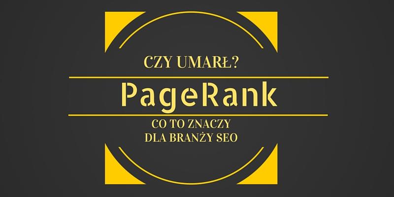 PageRank – czy umarł i jakie to ma znaczenie dla SEO?