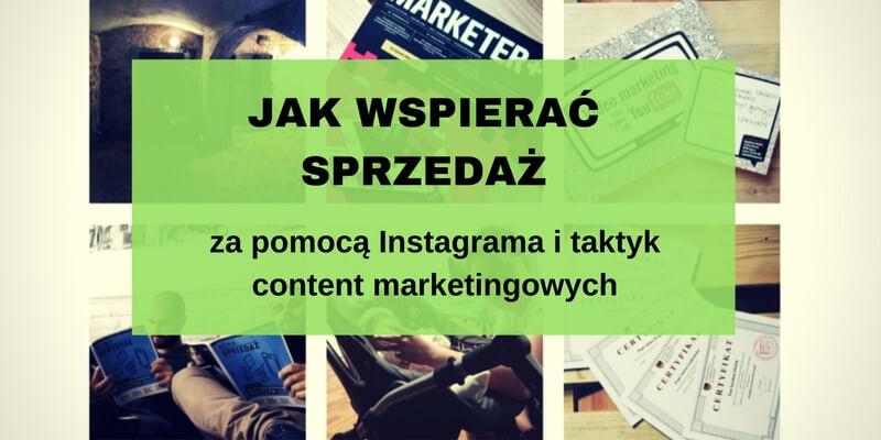 Jak wspierać sprzedażza pomocą Instagrama i taktyk content marketingowych