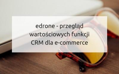 edrone – przegląd wartościowych funkcji CRM dla e-commerce