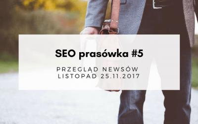 SEO prasówka #5 – przegląd newsów – 25.11.2017