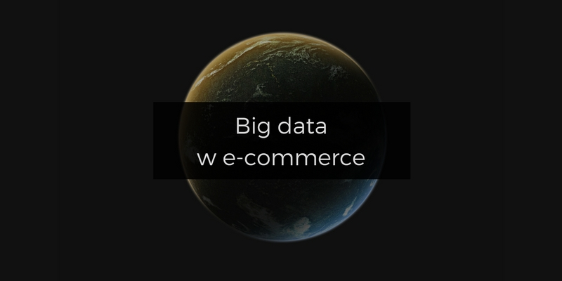 Big data w e-commerce