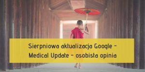 aktualizacja google medical update sierpień 2018