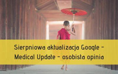 Sierpniowa aktualizacja Google – Medical Update – osobista opinia