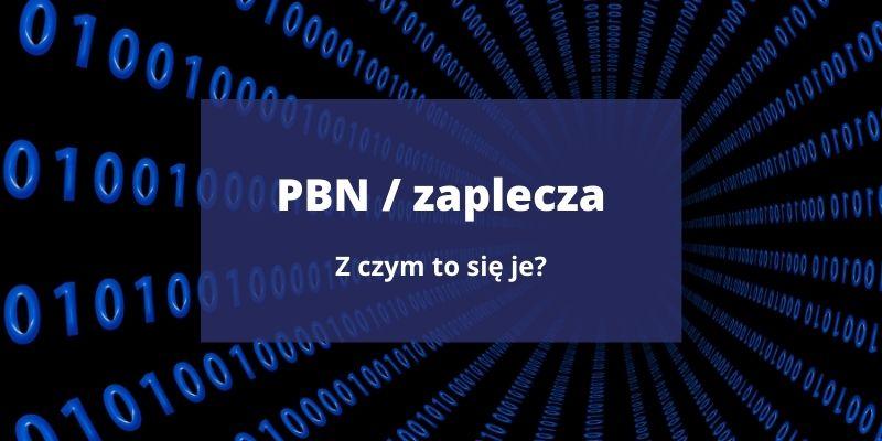 PBN i zaplecza – co to jest? Działanie, skuteczność, bezpieczeństwo