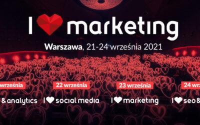 I Love Marketing 2021 (a w zasadzie, to I Love SEO & content!)
